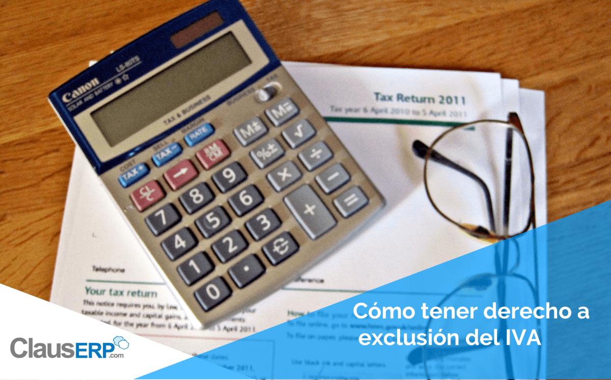 Modo de tener derecho a la exclusión del IVA