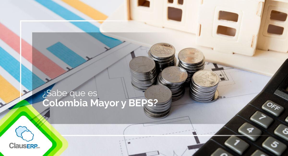 ¿Sabe que es Colombia Mayor y BEPS?