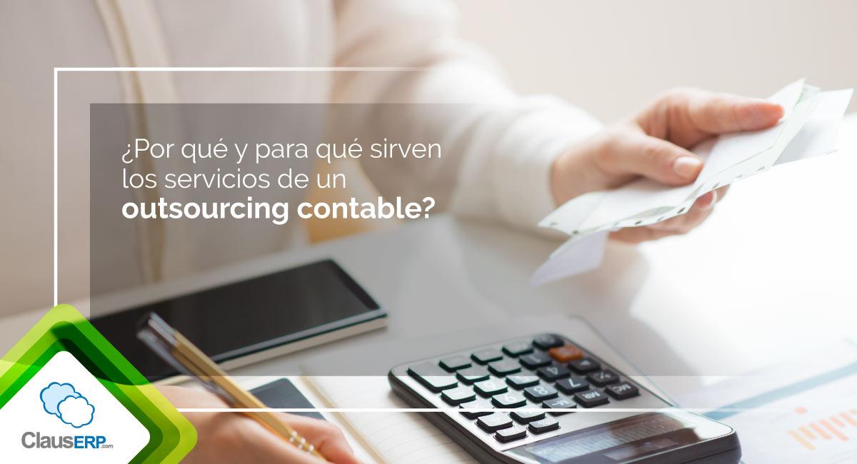 ¿Por qué y para qué sirven los servicios de un outsourcing contable?