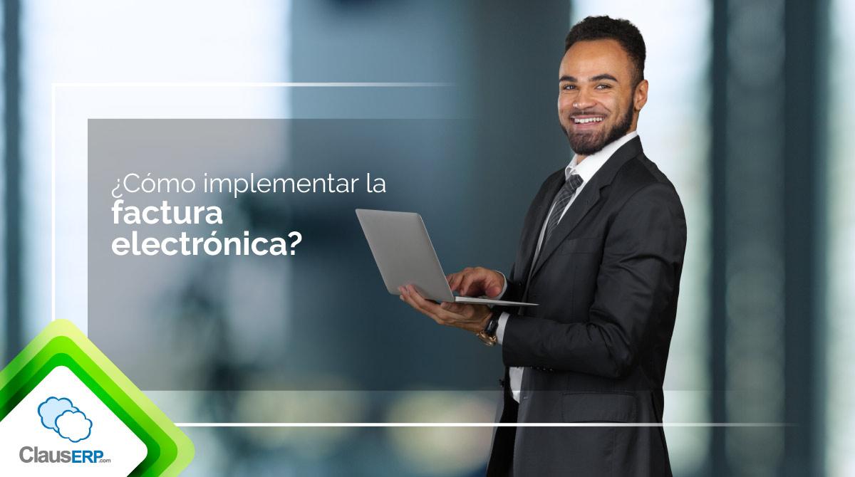 ¿Cómo implementar facturación electrónica?