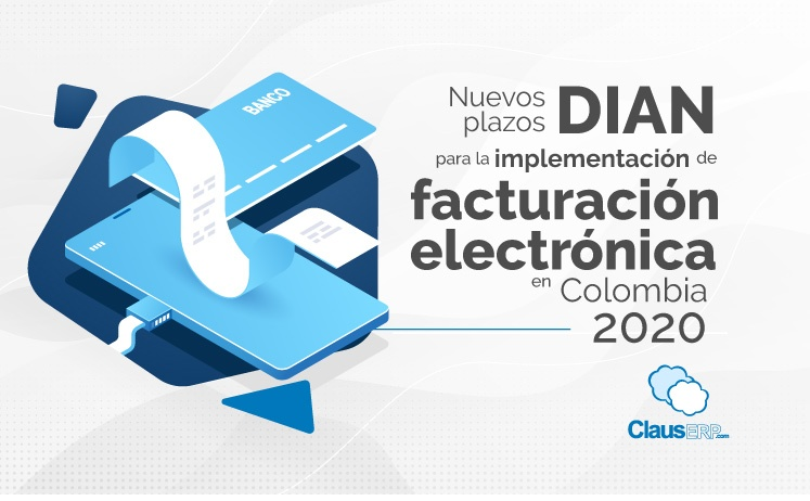 Nuevos plazos por la DIAN para la implementación de la facturación electrónica en Colombia