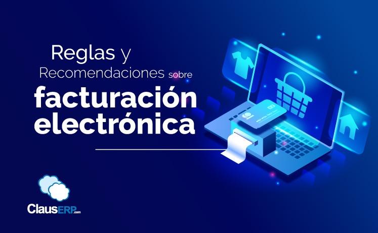 Reglas y recomendaciones sobre Facturación Electrónica